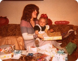 My Mom was 20 when I was born, which seems crazy to me now.  Apparently when I was born she would sit and stare at me for hours and hours: I was her first baby and she was enthralled.  I know I was a surprise, but have never doubted that I was loved.